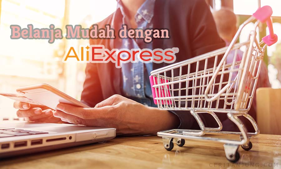 Cara Belanja di Aliexpress 2018