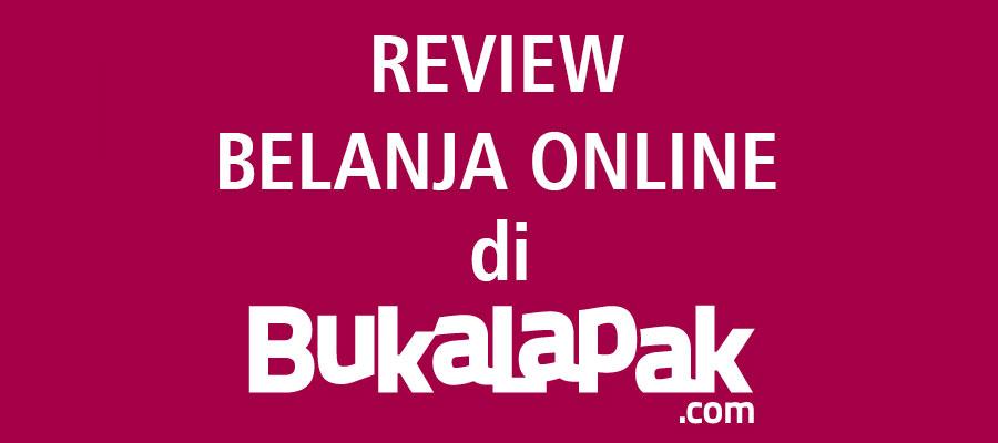 Review dan Pengalaman Belanja Online di Bukalapak