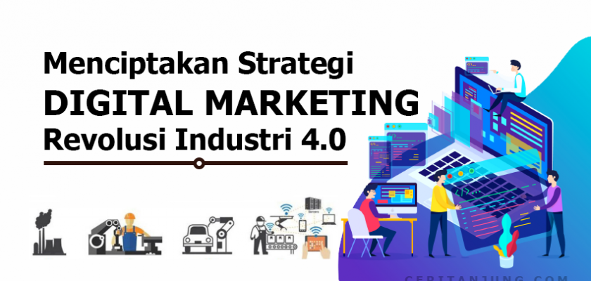 Menciptakan Strategi Digital Marketing di Era Revolusi Industri 4 0