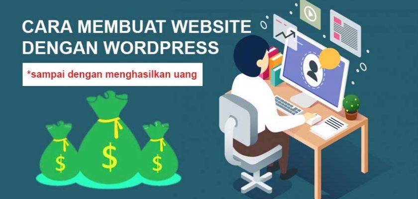 Cara Membuat Website dengan WordPress 2019 Sampai dengan Menghasilkan Uang