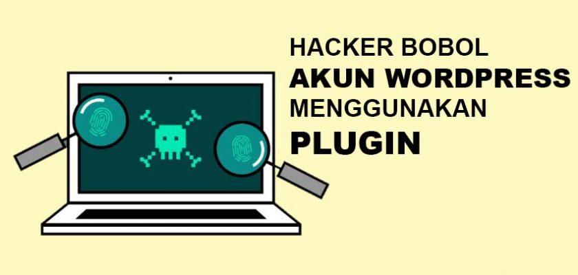 Waspada, Hacker Bobol Website WordPress Menggunakan Plugin Ini