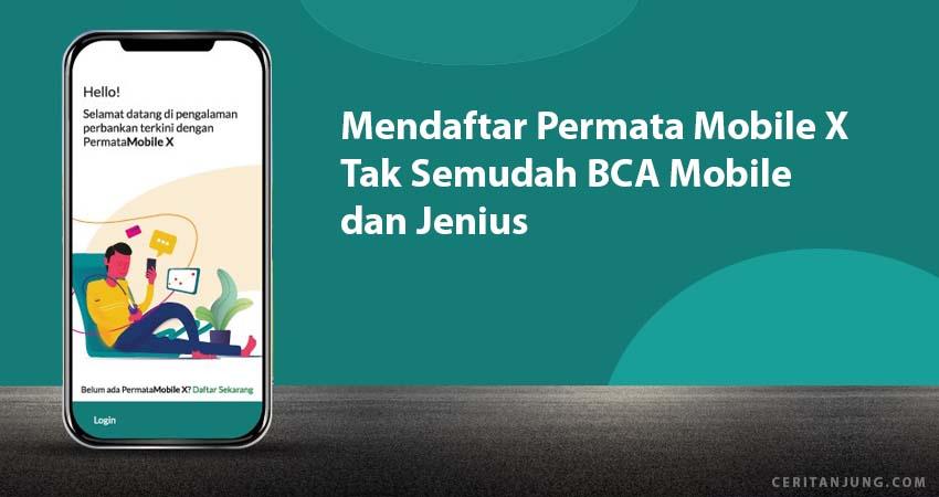 Mendaftar Permata Mobile X Tak Semudah BCA Mobile dan Jenius