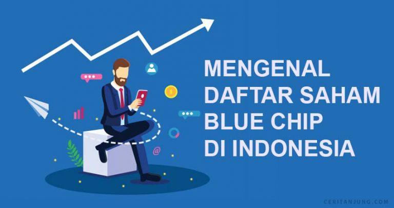 Mengenal Daftar Saham Blue Chip yang Ada di Indonesia