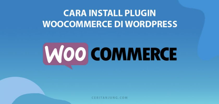 cara install plugin WooCommerce di wordpress lengkap