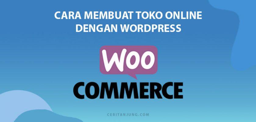 panduan lengkap cara membuat toko online dengan wordpress WooCommerce