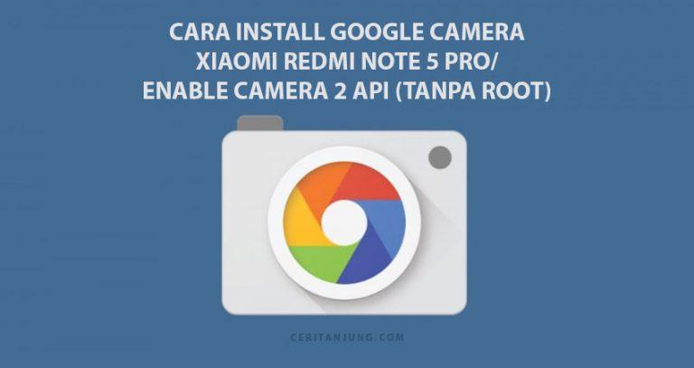 cara install gcam redmi note 5 pro Whyred MIUI 11 Tanpa Root
