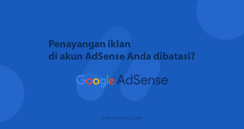 4 Tips Ampuh Cara Mengatasi Iklan AdSense Dibatasi