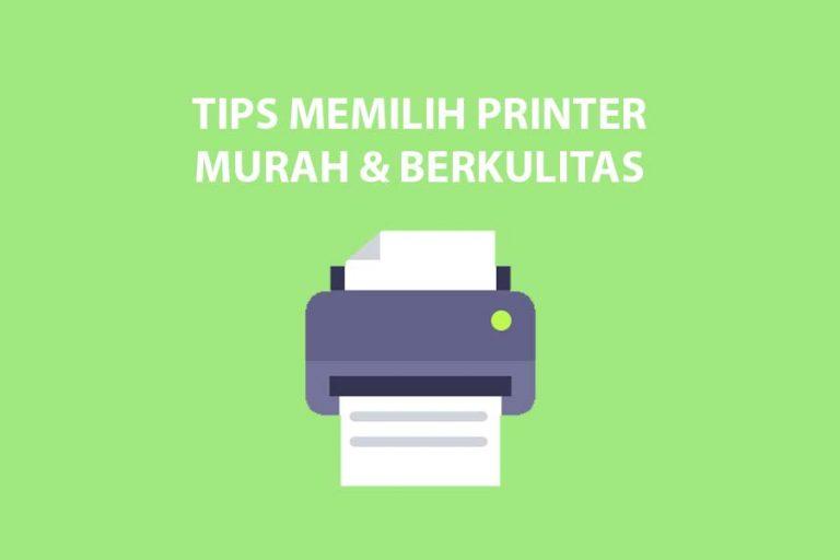 Tips Membeli Printer Murah Berkualitas